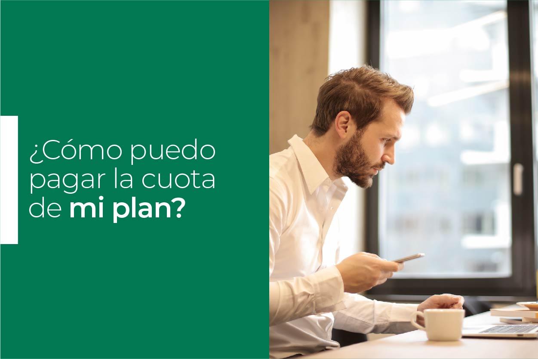 ¿Cómo pagar la cuota de mi plan?